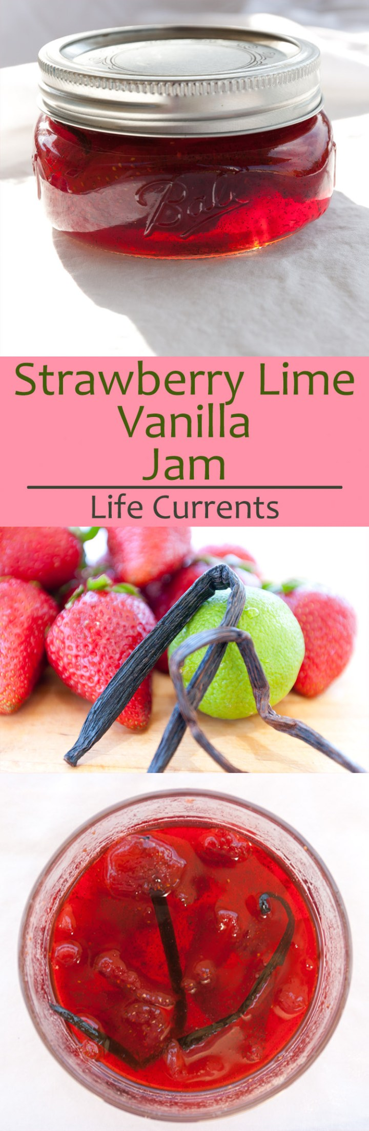 Strawberry-Lime Vanilla Jam: I love the combination of strawberries and lime, sweet and tart