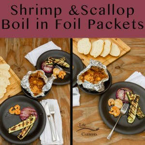 SHRIMP AND SCALLOP BOIL IN FOIL PACKETS two images served as dinner with grilled veggies and bread. Title on top
