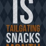 October is Tailgating Snacks Month on Life Currents