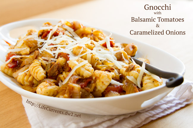 Gnocchi with Balsamic Tomatoes & Caramelized Onions is a great easy comfort food. https://lifecurrentsblog.com