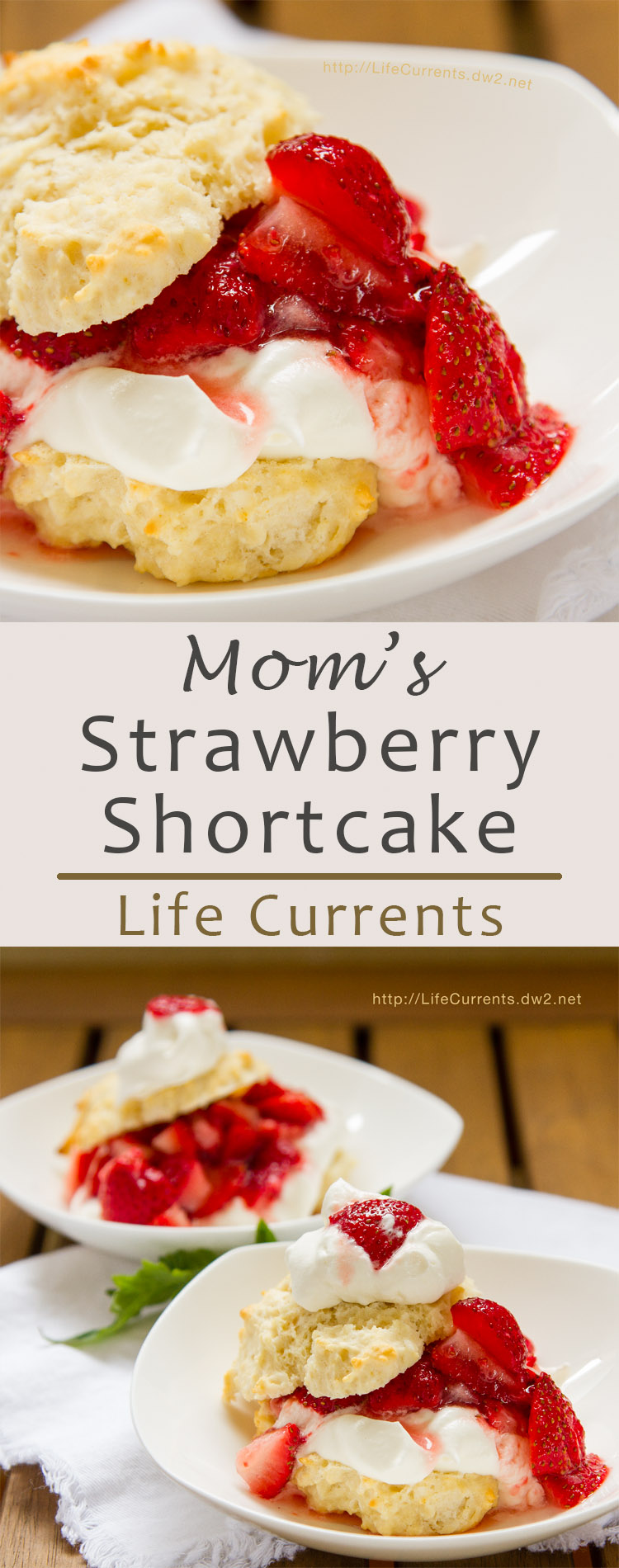 Mom's Strawberry Shortcake is perfect with fresh berries topping sweet whipped cream and warm buttermilk biscuits