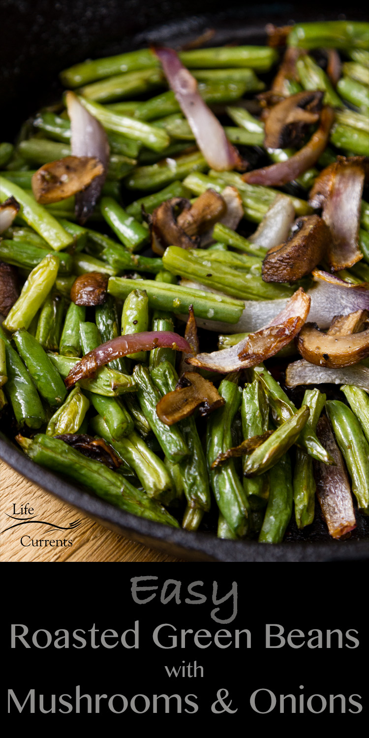 Easy Roasted Green Beans with Mushrooms and Onions - The simple technique of roasting makes veggies deep in flavor and super yummy. Serve them as a side dish, in a salad, tossed with pasta, or as a snack!
