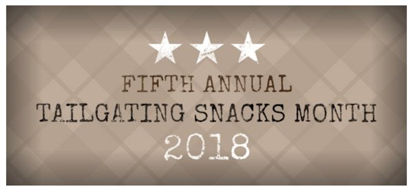 October is Tailgating Snacks Month 2018