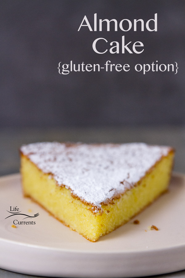 Almond Cake {with a gluten-free option} This cake has a soft, moist crumb and is lightly sweet with a delicious almond flavor.
