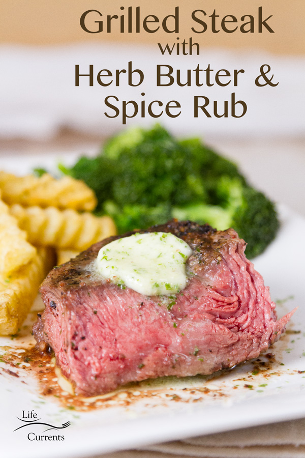 Grilled Steak with Herb Butter and Spice Rub Recipe - done to perfection
