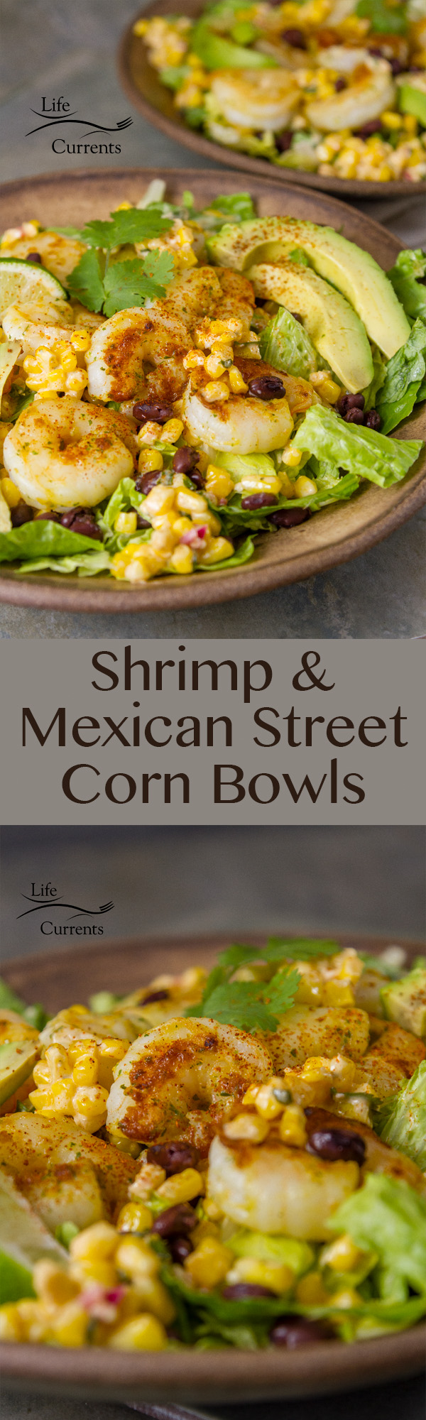 Shrimp and Mexican Street Corn Bowl Perfectly spiced and sautéed shrimp served on a bed of romaine lettuce, topped with delicious Mexican street corn, and then topped with fresh avocado slices. It's a Mexican bowl that's everything you want in a an easy and tasty 30-minute meal.