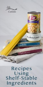 Recipes Using Shelf Stable Ingredients - examples of the ingredients rice, pasta, lentils, beans, and tuna