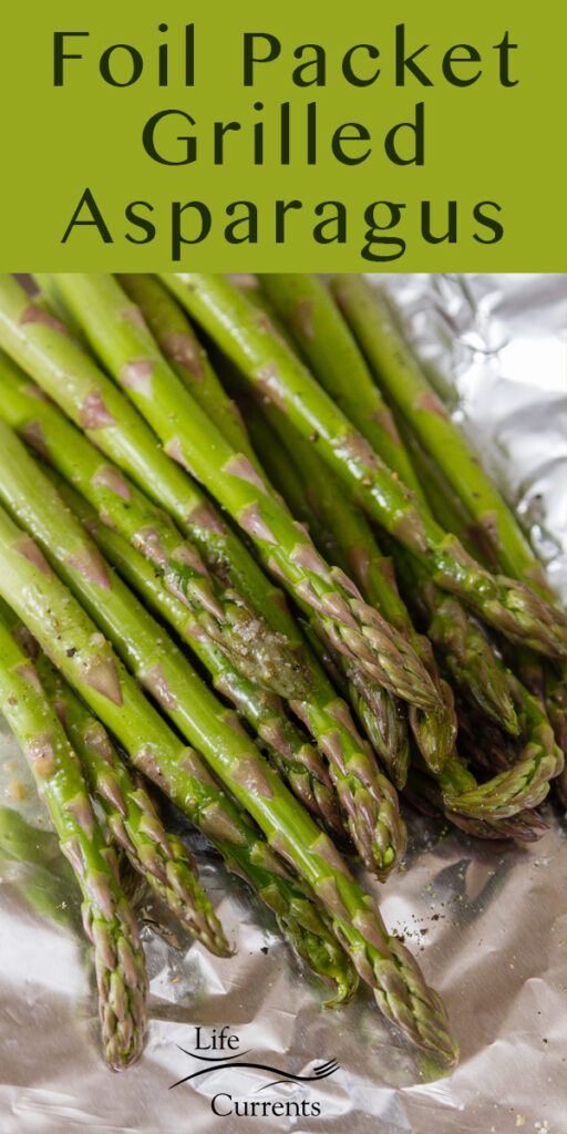 title on top: Foil Packet Grilled Asparagus above a picture of gilled asparagus
