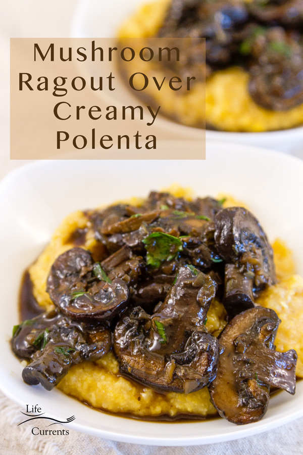 Two bowls of Mushroom Ragout Over Creamy Polenta with the title on the image