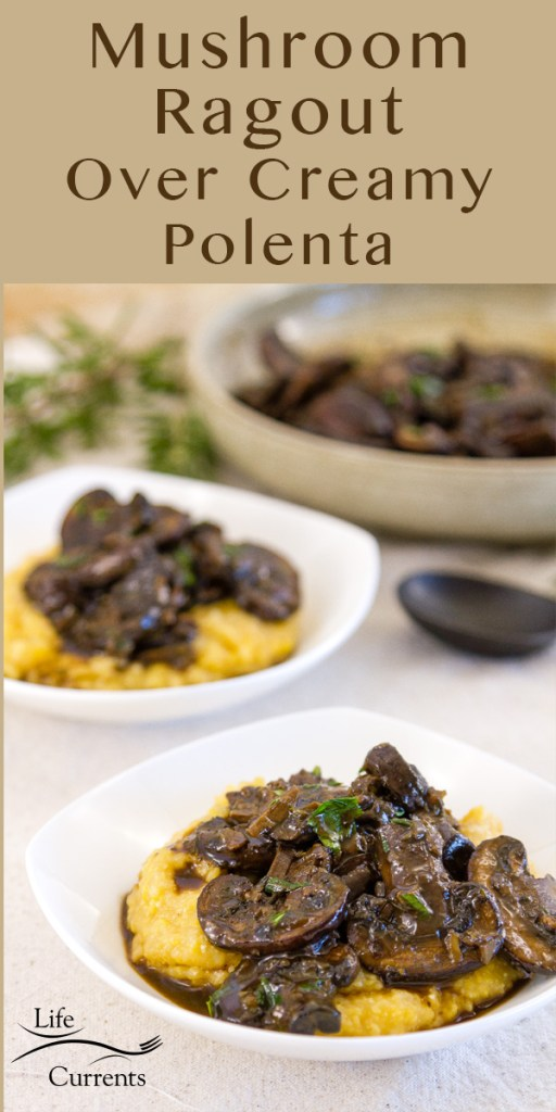 title on image: Mushroom Ragout Over Creamy Polenta with two bowls, the mushroom ragout in the background, and some fresh herbs