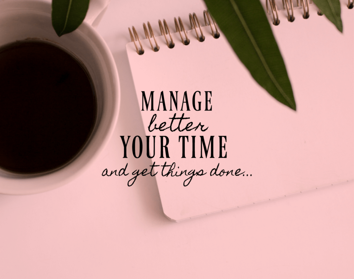 Manage better your time and get things done