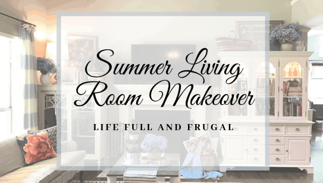 Life Full and Frugal / Summer Living Room Makeover /