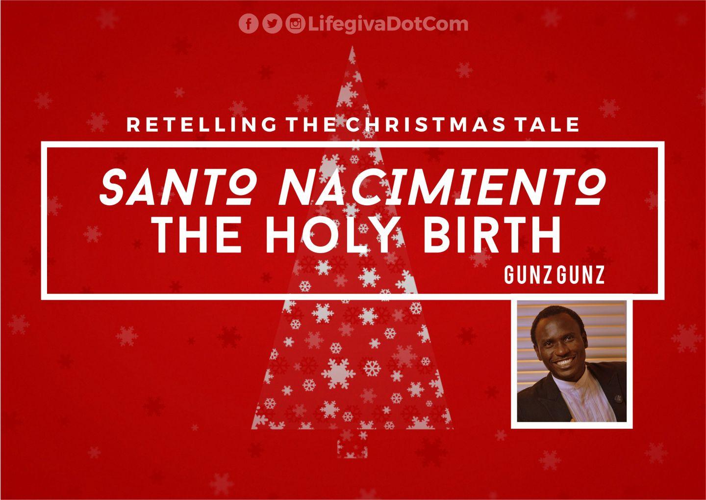 *SANTO NACIMIENTO* - the Holy Birth - GunzGunz