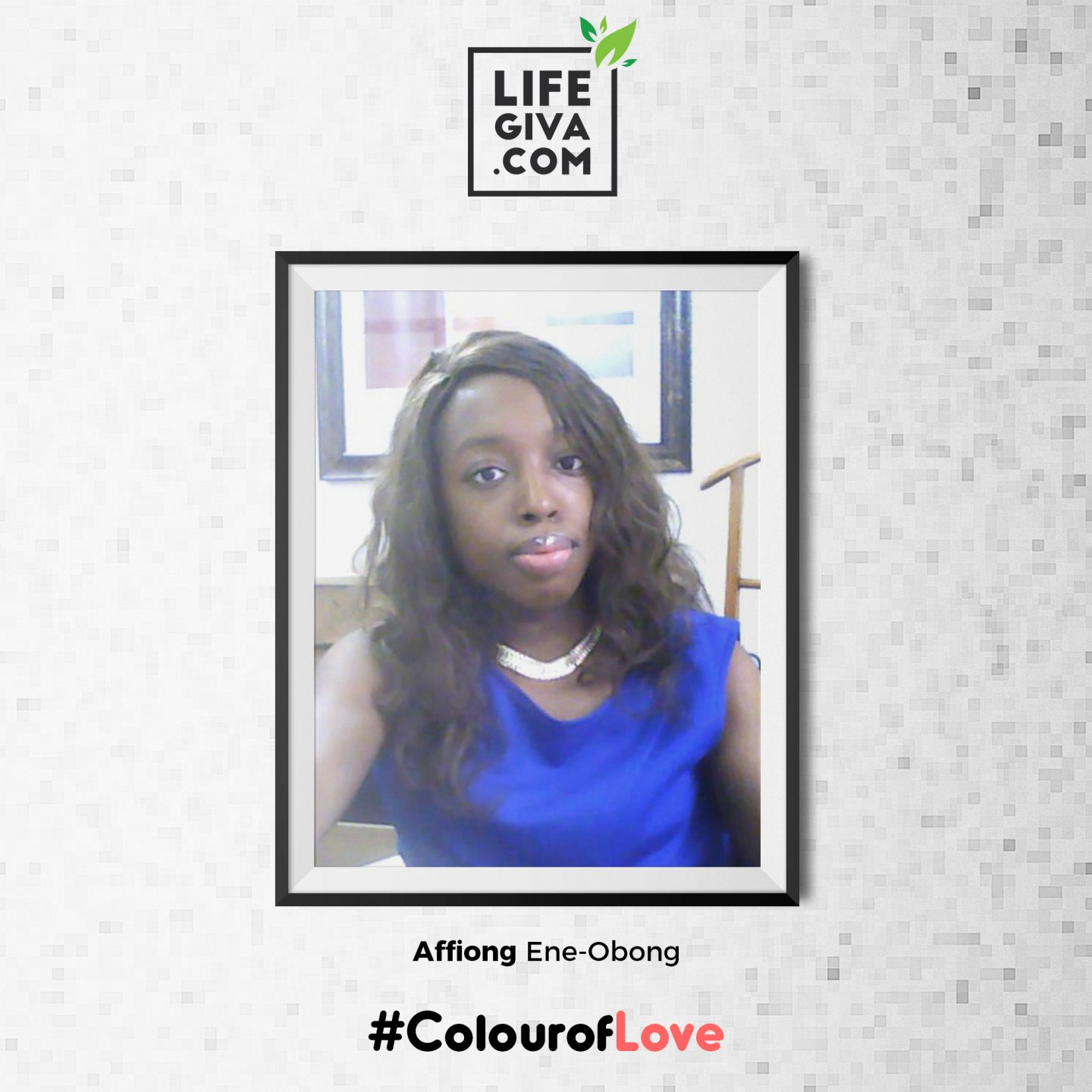 Love is in You - Affiong Ene-Obong #ColourOfLove