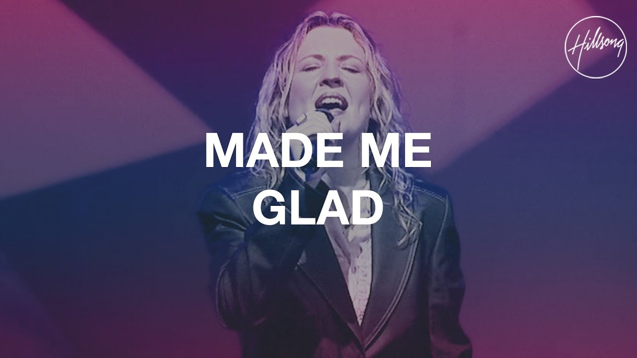 MADE ME GLAD - HILLSONG LIVE (My Playlist)