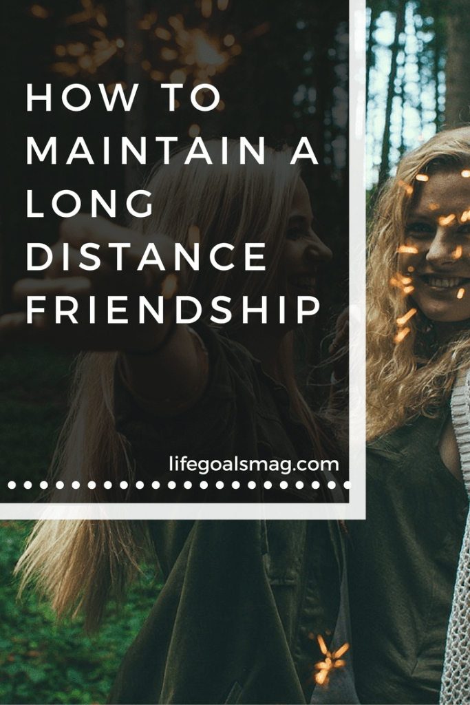 how to maintain a long distance friendship.