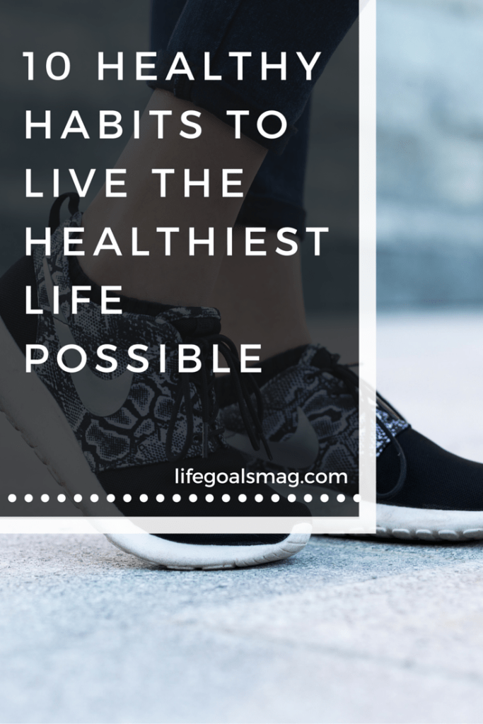 Healthy habits and tips for inspiring you to develop a more fulfilling lifestyle lifegoalsmag.com