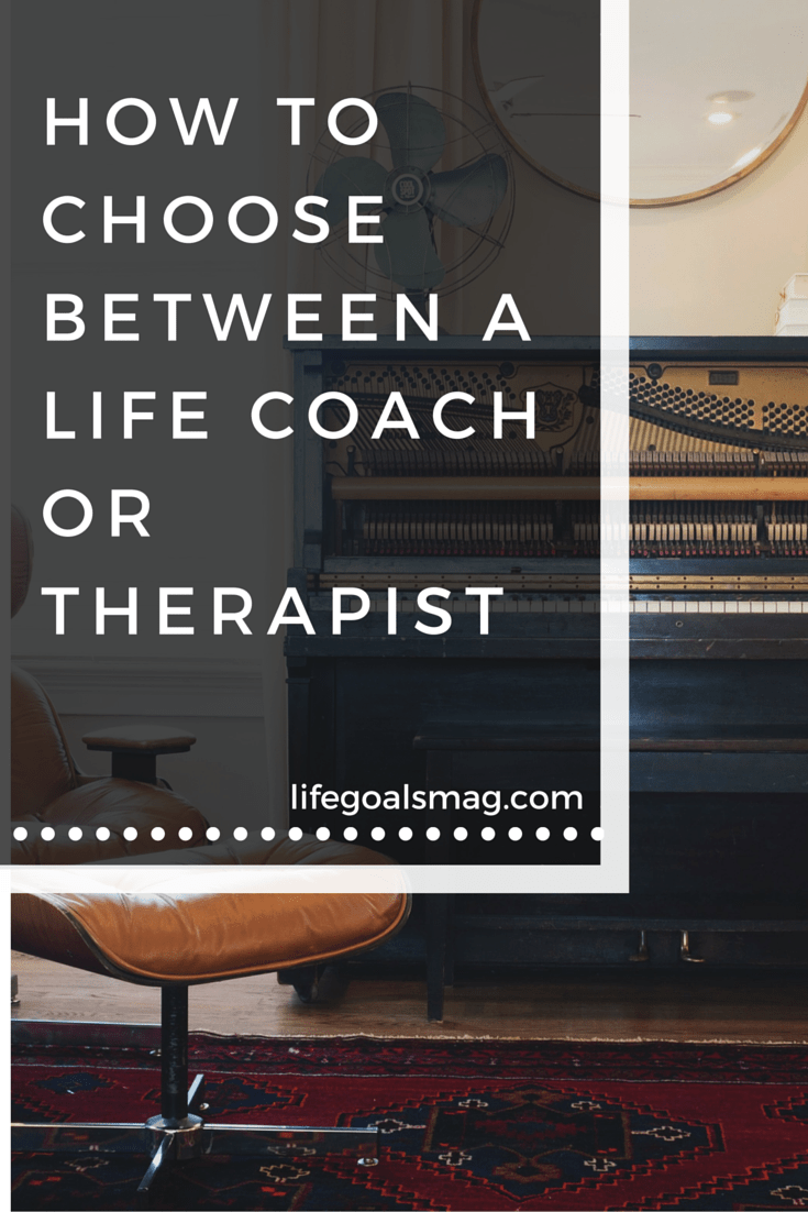 How do you know whether you should see a life coach or a therapist? What is the difference?