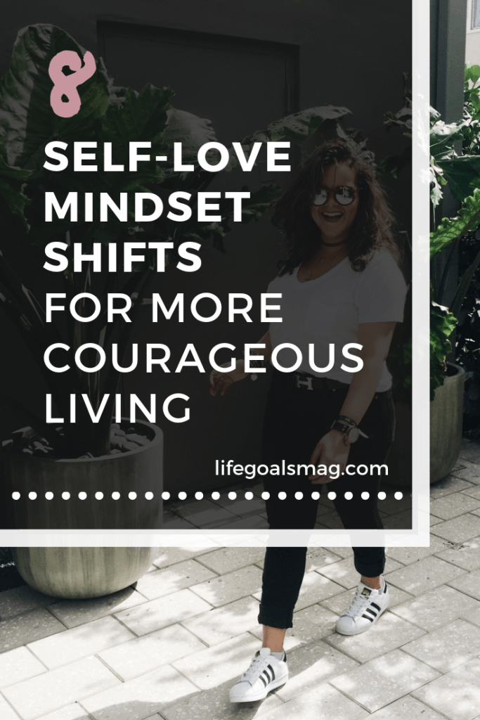 self-love mindset shifts for courageous living. how to be bold and authentic with changing your negative thinking