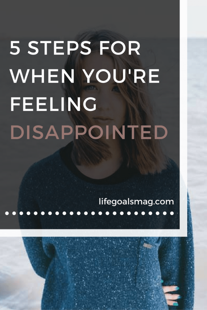 5 steps for when you're feeling disappointed