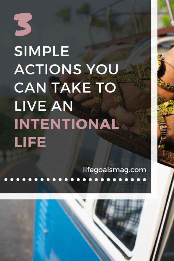 action steps for how to live an intentional life.