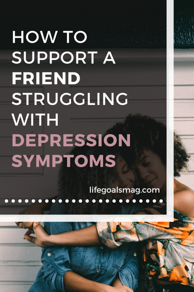 how to help support a friend struggling with depression symptoms #mentalhealth #wellbeing #friendship