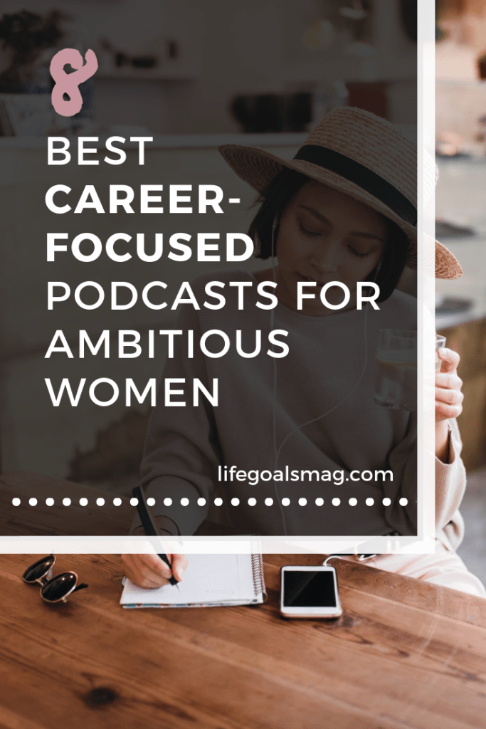 career podcast recommendations for ambitious girl bosses. interviews with successful business women and inspiring talks about how to make your online brand grow.