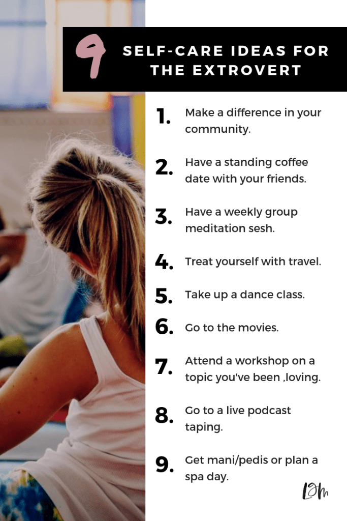 self-care ideas for the extrovert, who gets all her energy from being around friends who light her up. personal growth date ideas for those who are outgoing but also want to feel revived.