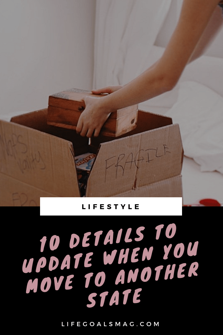 moving to another state? tips for all the details to update as you go across country and start your life at a new home. #moving