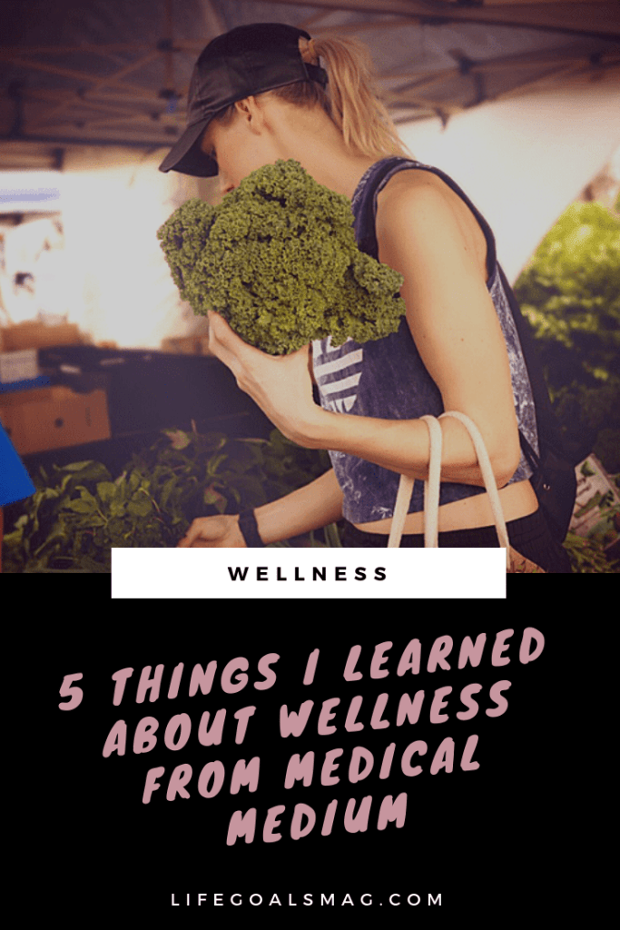 what i learned about wellness from the medical medium. from celery juice and beyond - tips for bettering your health holistically