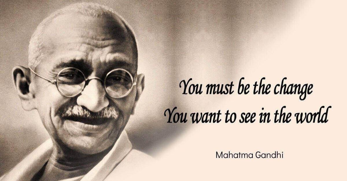 Top 11 Mahatma Gandhi Quotes To Get Life Inspiration