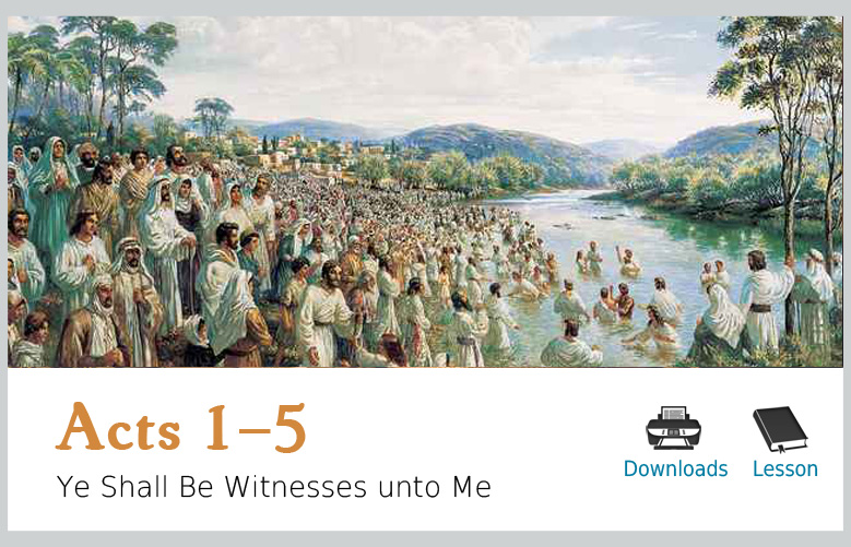 Acts 1-5 – Ye Shall Be Witnesses Unto Me