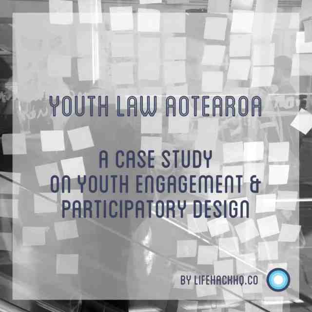 Youth Law Aotearoa Case Study Youth Engagement Participatory Design
