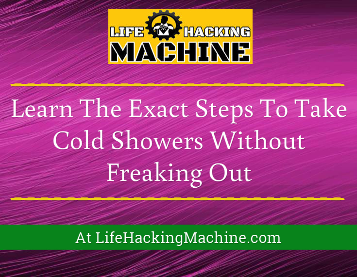 benefits of cold showers, lifehackingmachine.com, life hacking tips, life hacks blog