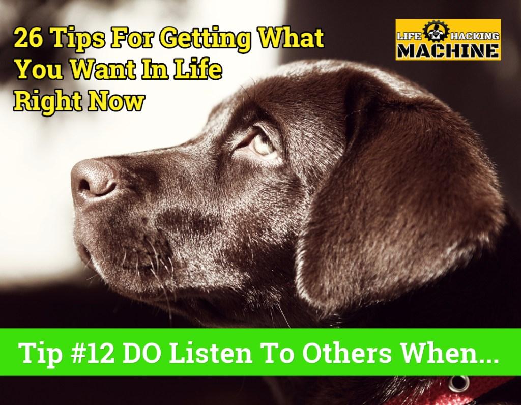 lifehackingmachine lifehacks do listen to others when
