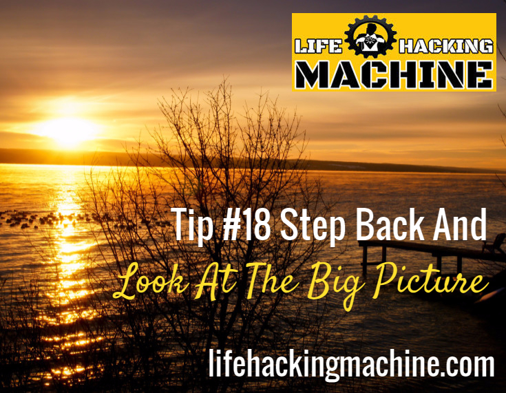 lifehacks blog lifehackingmachine life hacking look at the big picture