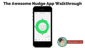 Nudge App Walk Through-http://lifehackrdiet.com/