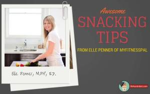 Awesome-Snacking-Tips-Elle-Penner-MyFitnessPal-02-http://lifehackrdiet.com/
