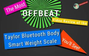 Video Review of the Taylor Bluetooth Body Fat Smart Body Weight Scale and SmarTrack App + INTERNET ENABLED.
