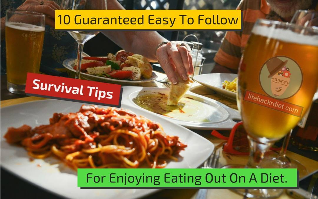 LHD 015: 10 Guaranteed Easy To Follow Survival Tips For Enjoying Eating Out On A Diet.