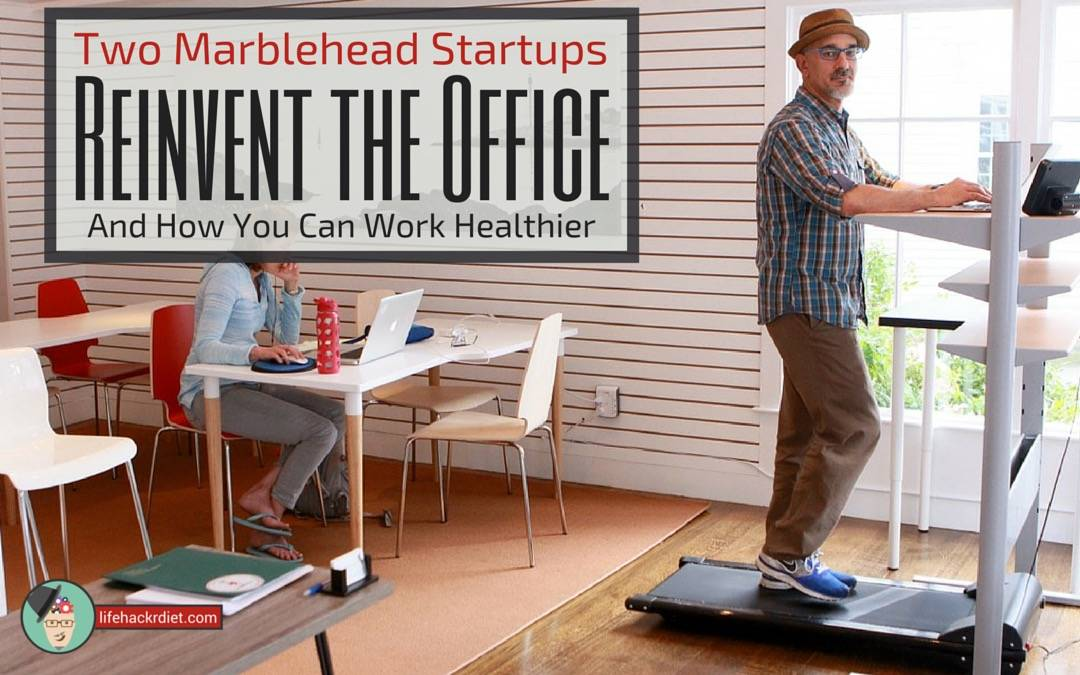 Two Marblehead Startups Reinvent the Office and How You Can Work Healthier