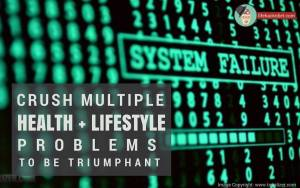 Crush Multiple Health and Lifestyle Problems to be Triumphant-banner-opt- http://lifehackrdiet.com/