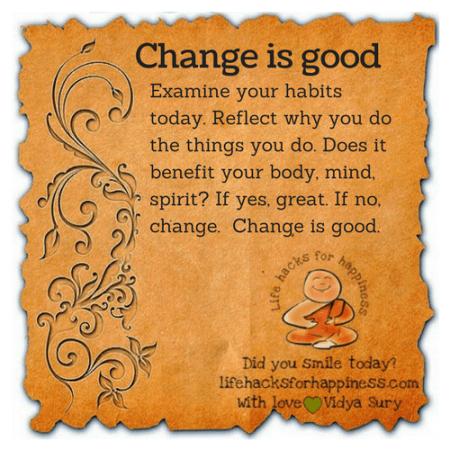 Change is good #lifehacksforhappiness