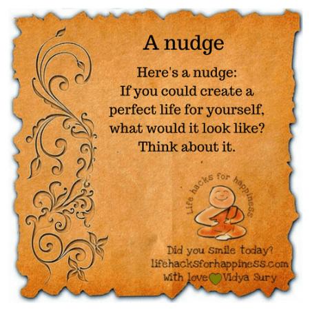 A nudge #lifehacksforhappiness