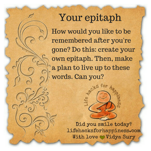 Your epitaph #lifehacksforhappiness
