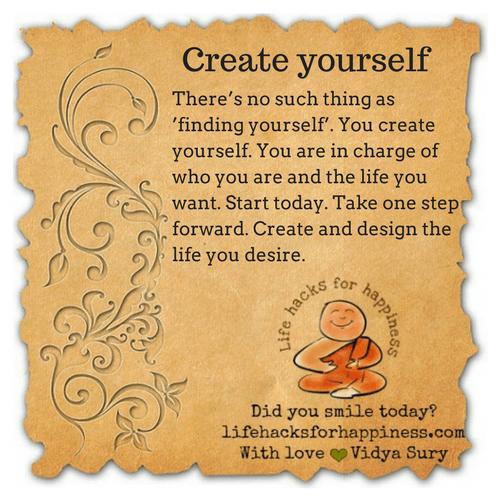 Create yourself #lifehacksforhappiness