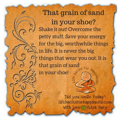 That grain of sand in your shoe #lifehacksforhappiness