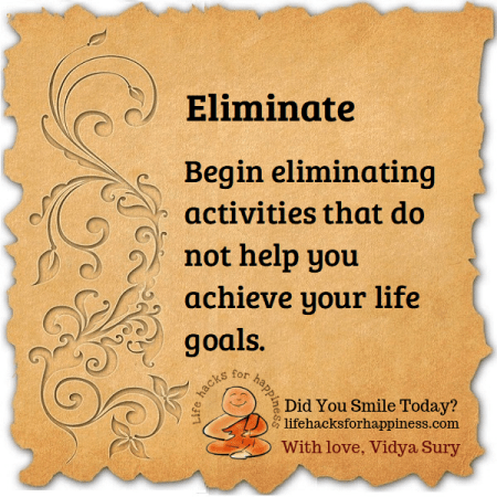 Eliminate. Life hacks for happiness