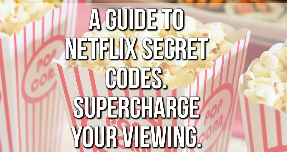 Netflix Secret Codes - Supercharge Your Viewing