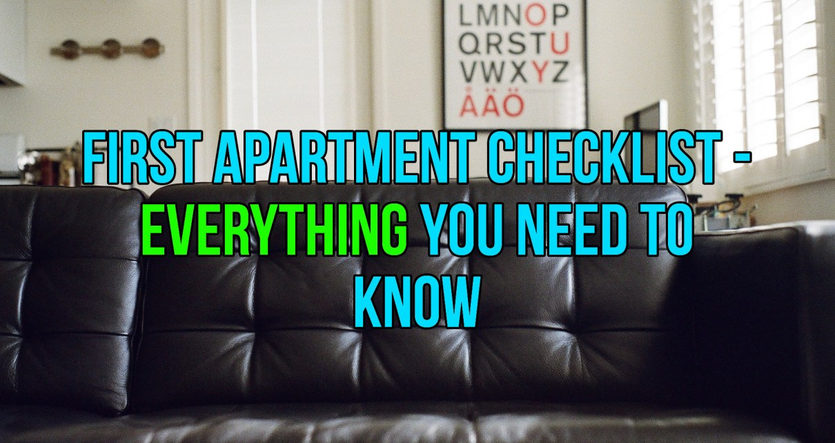 First Apartment Checklist What You Should Know Life Hacks